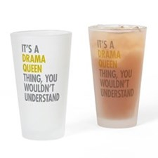 Its A Drama Queen Thing Drinking Glass