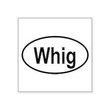 Whig Sticker