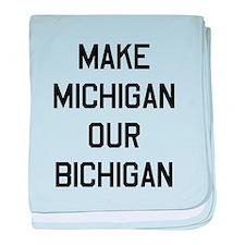 Make Michigan our bichagan baby blanket