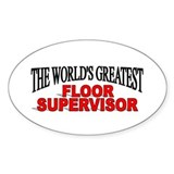 """The World's Greatest Floor Supervisor"" Decal"