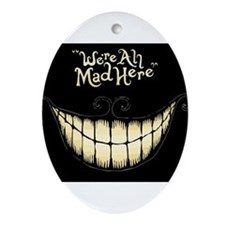 Were All Mad Here Ornament (Oval)