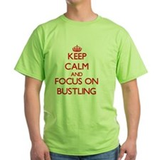 Keep Calm and focus on Bustling T-Shirt