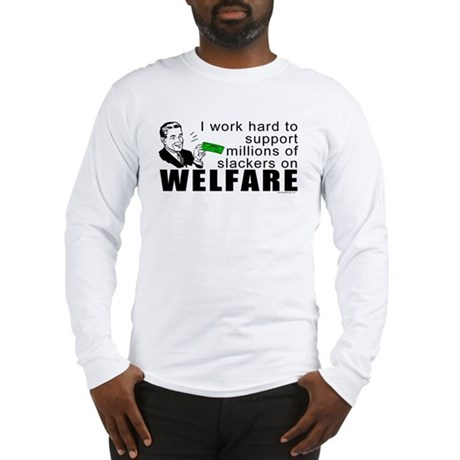 I Work Hard Long Sleeve T-Shirt