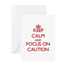 Keep Calm and focus on Caution Greeting Cards