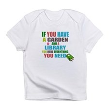If you have a garden and a Library Infant T-Shirt