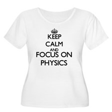 Keep calm and focus on Physics Plus Size T-Shirt