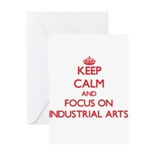Keep Calm and focus on Industrial Arts Greeting Ca