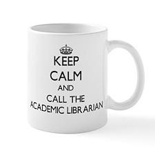 Keep calm and call the Academic Librarian Mugs