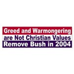 Greed and Warmongering? bumper sticker