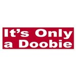 It's Only a Doobie (bumper sticker)