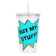 Buy My Stuff! Acrylic Double-wall Tumbler