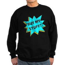 Buy My Stuff! Sweatshirt