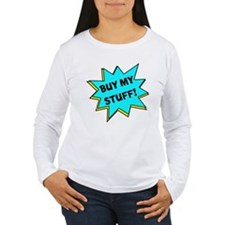 Buy My Stuff! T-Shirt
