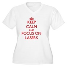 Keep Calm and focus on Lasers Plus Size T-Shirt