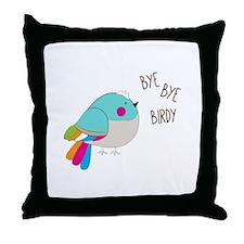 Bye Bye Birdy Throw Pillow