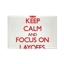 Keep Calm and focus on Layoffs Magnets