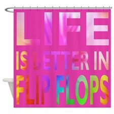 Life Is Better In Flip Flops Groovy Shower Curtain