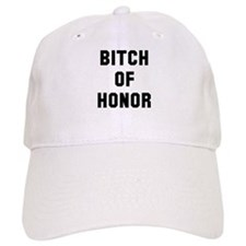Bitch of Honor Baseball Cap
