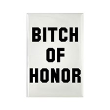 Bitch of Honor Rectangle Magnet