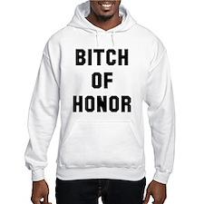Bitch of Honor Hoodie