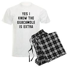 I know the guacamole is extra Pajamas
