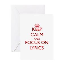 Keep Calm and focus on Lyrics Greeting Cards