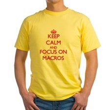 Keep Calm and focus on Macros T-Shirt