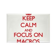 Keep Calm and focus on Macros Magnets