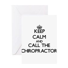 Keep calm and call the Chiropractor Greeting Cards