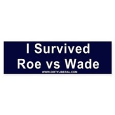 I Survived Roe Vs Wade Bumper Bumper Sticker