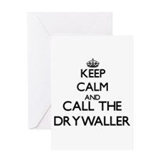 Keep calm and call the Drywaller Greeting Cards