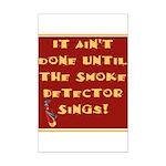 It Ain't Done Until the Smoke Mini Poster Print