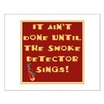 It Ain't Done Until the Smoke Small Poster