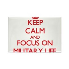 Keep Calm and focus on Military Life Magnets