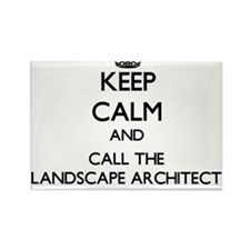 Keep calm and call the Landscape Architect Magnets