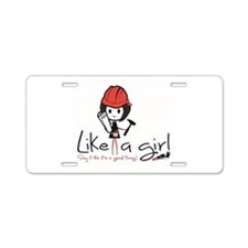 Build ~ Like a girl! Aluminum License Plate