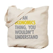 Its An Economics Thing Tote Bag