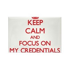 Keep Calm and focus on My Credentials Magnets