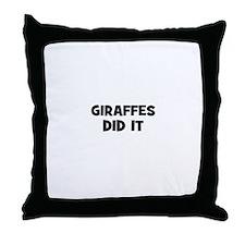 giraffes did it Throw Pillow