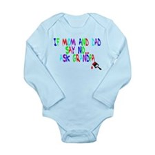 if mom and dad say no2 Body Suit