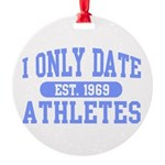 Only Date Athletes Round Ornament