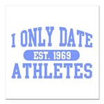 Only Date Athletes Square Car Magnet 3