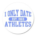 Only Date Athletes Round Car Magnet