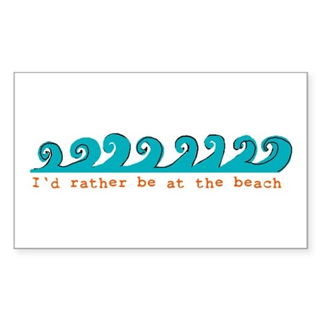 I'd rather be at the beach Rectangle Sticker