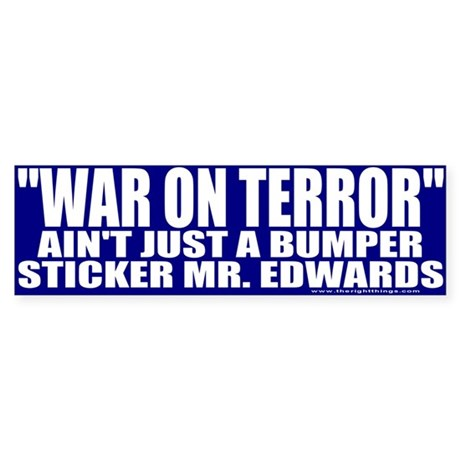 War On Terror Ain't Just A Bumper Sticker