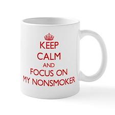 Keep Calm and focus on My Nonsmoker Mugs