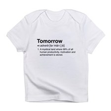 Tomorrow Definition Infant T-Shirt