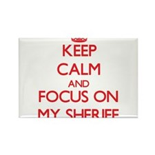 Keep Calm and focus on My Sheriff Magnets