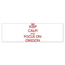 Keep Calm and focus on Oregon Bumper Bumper Sticker