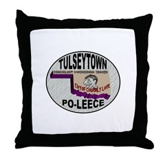 Tulseytown Po-lice Throw Pillow